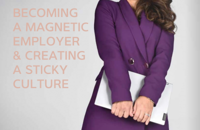 Becoming a Magnetic Employer and Creating a Sticky Culture - The Gatherer, Wrays